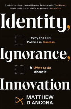Identity, Ignorance, Innovation