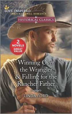 Winning over the Wrangler and Falling for the Rancher Father