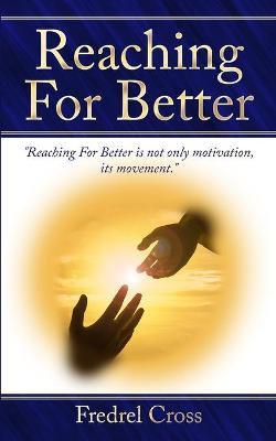 Reaching For Better