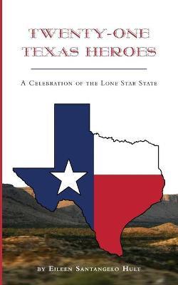 Twenty-One Texas Heroes