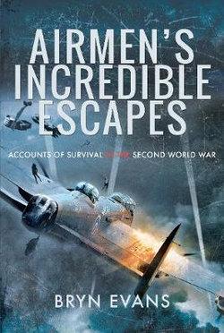 Airmen's Incredible Escapes