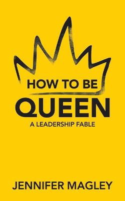 How to Be Queen