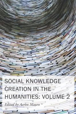 Social Knowledge Creation in the Humanities
