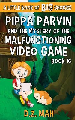Pippa Parvin and the Mystery of the Malfunctioning Video Game