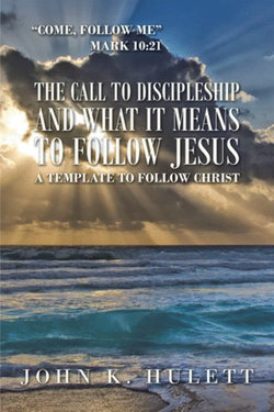 The Call to Discipleship and What It Means to Follow Jesus
