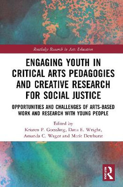 Engaging Youth in Critical Arts Pedagogies and Creative Research for Social Justice