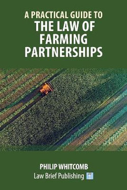A Practical Guide to the Law of Farming Partnerships
