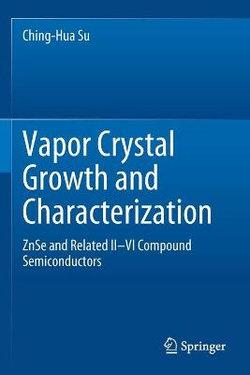 Vapor Crystal Growth and Characterization