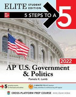5 Steps to a 5: AP U. S. Government & Politics 2022 Elite Student Edition