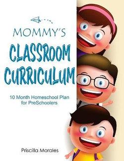 Mommy's Classroom Curriculum