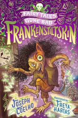Frankenstiltskin: Fairy Tales Gone Bad