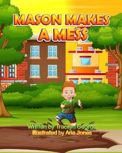 Mason Makes a Mess
