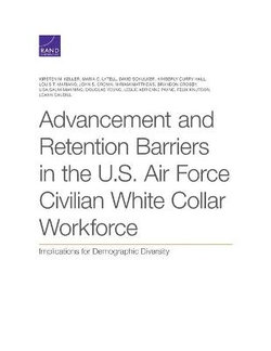 Advancement and Retention Barriers in the U. S. Air Force Civilian White Collar Workforce