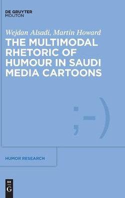 The Multimodal Rhetorics of Humour in Saudi Media Cartoons