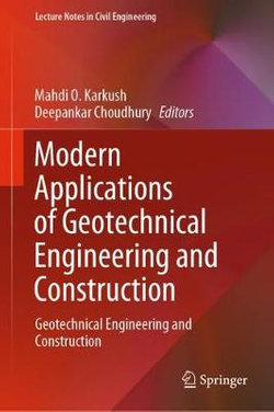 Modern Applications of Geotechnical Engineering and Construction
