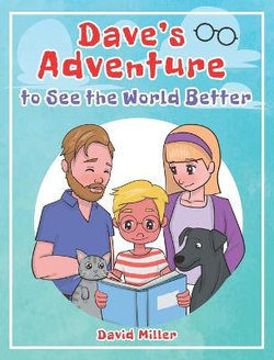 Dave's Adventure to See the World Better
