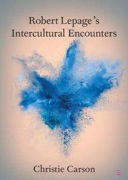 Robert Lepage's Intercultural Encounters