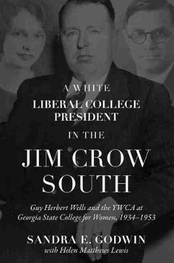 A White Liberal College President in the Jim Crow South