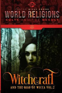 Witchcraft & the Rise of Wicca Vol.2