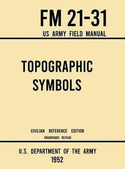 Topographic Symbols - FM 21-31 US Army Field Manual (1952 Civilian Reference Edition)