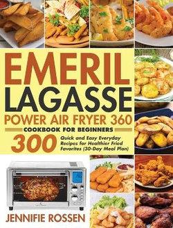 Emeril Lagasse Power Air Fryer 360 Cookbook for Beginners
