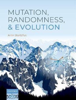 Mutation, Randomness, and Evolution