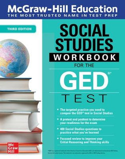 McGraw-Hill Education Social Studies Workbook for the GED Test, Third Edition