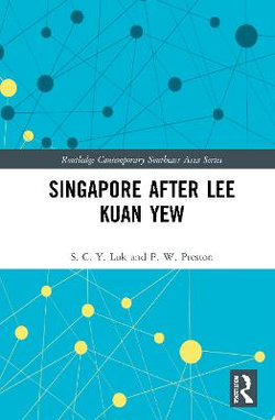 Singapore after Lee Kuan Yew