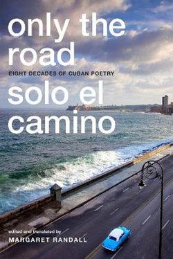 Only the Road / Sólo el Camino
