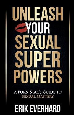 Unleash Your Sexual Superpowers