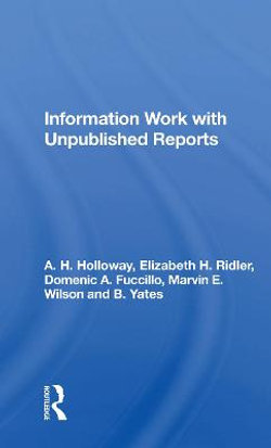 Information Work With Unpublished Reports