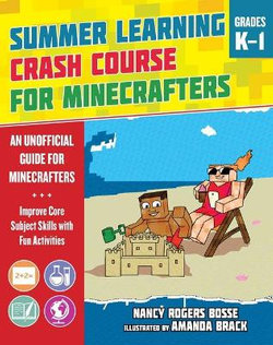 Summer Learning Crash Course for Minecrafters: Grades K-1