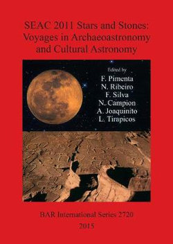 SEAC 2011 Stars and Stones - Voyages in Archaeoastronomy and Cultural Astronomy