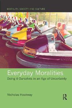 Everyday Moralities