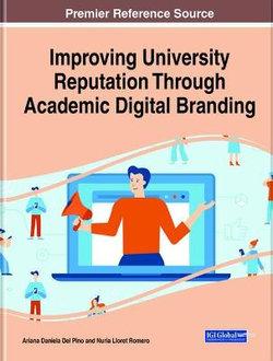 Improving University Reputation Through Academic Digital Branding