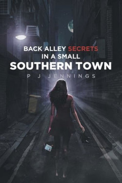 Back Alley Secrets in a Small Southern Town