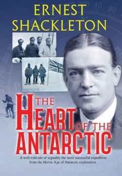 The Heart of the Antarctic (Annotated)