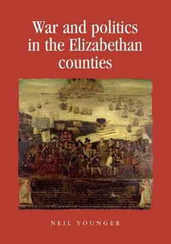 War and Politics in the Elizabethan Counties