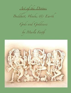 Art of the Divine; Buddhist, Hindu, and Earth Gods and Goddesses