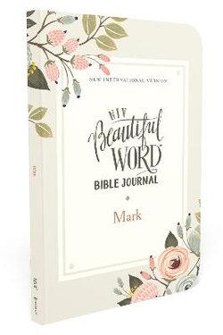 NIV, Beautiful Word Bible Journal, Mark, Paperback, Comfort Print