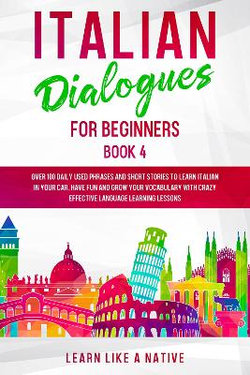 Italian Dialogues for Beginners Book 4 2020