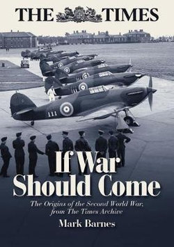 If War Should Come: the Origins of the Second World War from the Times Archive
