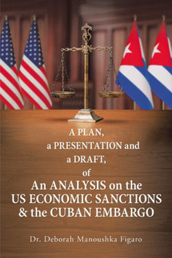 A Plan, a Presentation and a Draft of an Analysis on the Us Economic Sanctions and the Cuban Embargo