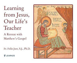 Learning from Jesus, Our Life's Teacher
