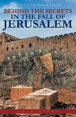Behind the Secrets in the Fall of Jerusalem