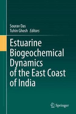 Estuarine Biogeochemical Dynamics of the East Coast of India