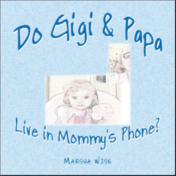 Do Gigi and Papa Live in Mommy's Phone?