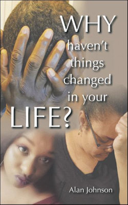 Why Haven't Things Changed in Your Life?