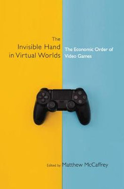 The Invisible Hand in Virtual Worlds