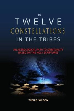 The Twelve Constellations in the Tribes